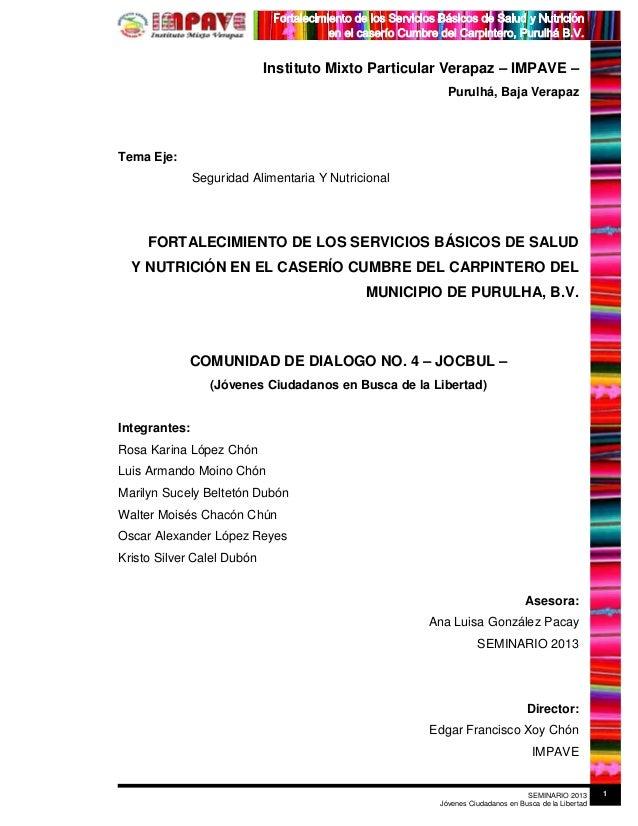 SEMINARIO 2013 Jóvenes Ciudadanos en Busca de la Libertad 1 Instituto Mixto Particular Verapaz – IMPAVE – Purulhá, Baja Ve...