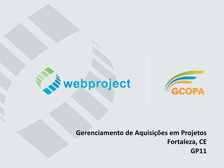 Gerenciamento de Aquisições em Projetos                           Fortaleza, CE                                   GP11