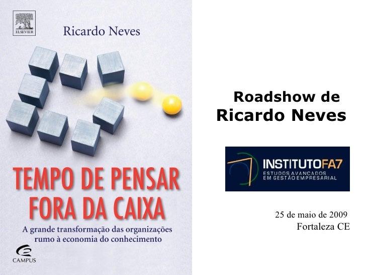 Ro adshow de Ricardo Neves   25 de maio de 2009   Fortaleza CE