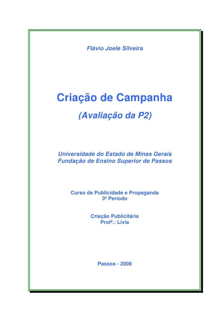 Flávio Joele Silveira     Criação de Campanha       (Avaliação da P2)    Universidade do Estado de Minas Gerais Fundação d...