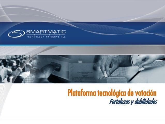 Plataforma tecnológica de votación Fortalezas y debilidades