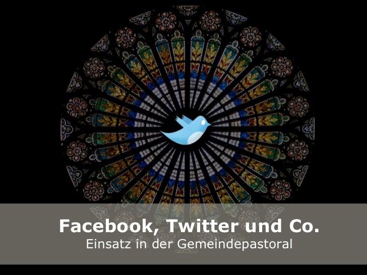 Facebook, Twitter und Co.  Einsatz in der Gemeindepastoral