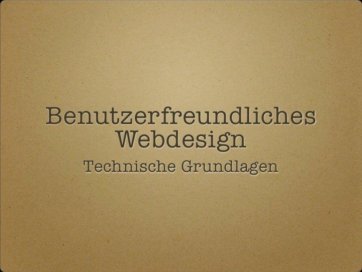 Benutzerfreundliches     Webdesign  Technische Grundlagen