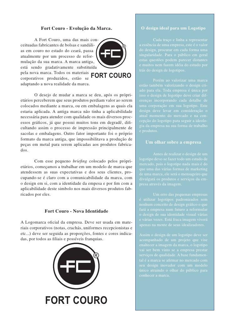 Fort Couro - Evolução da Marca.                        O design ideal para um Logotipo       A Fort Couro, uma das mais co...