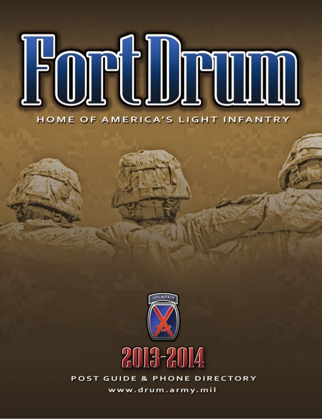 Table of Contents  2013-2014 Fort Drum Post Guide & Phone Directory  Fort Drum ranked among the Army's top installations a...