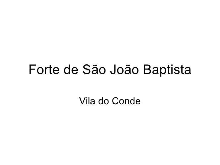 Forte de São João Baptista Vila do Conde
