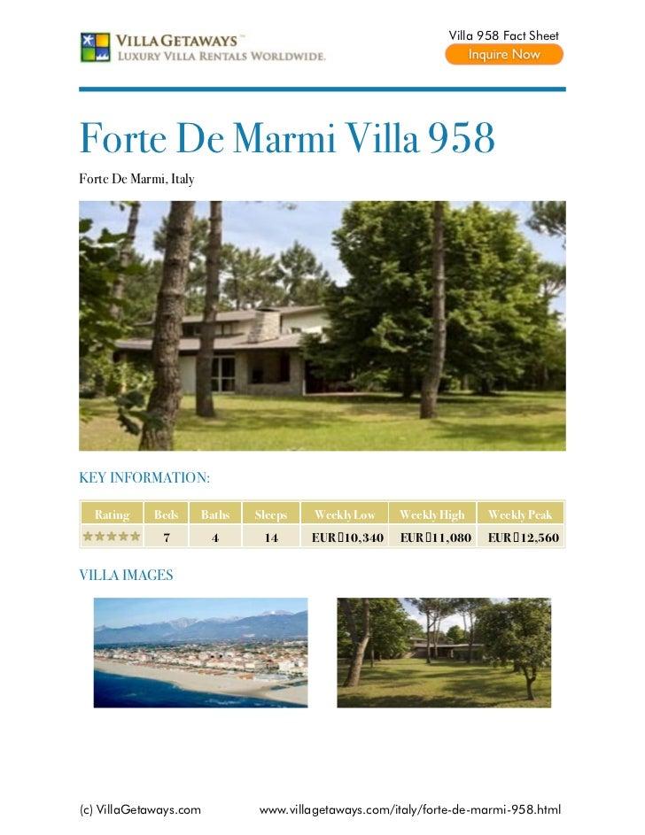 Villa 958 Fact SheetForte De Marmi Villa 958Forte De Marmi, ItalyKEY INFORMATION:  Rating     Beds       Baths   Sleeps   ...