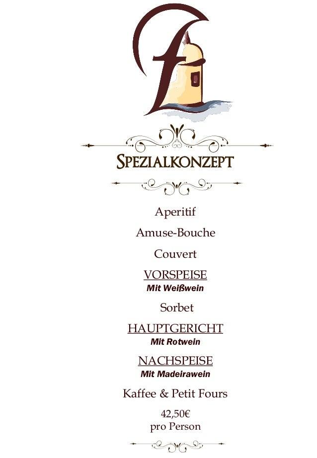 Spezialkonzept Aperitif Amuse-Bouche Couvert VORSPEISE Mit Weißwein Sorbet HAUPTGERICHT Mit Rotwein NACHSPEISE Mit Madeira...