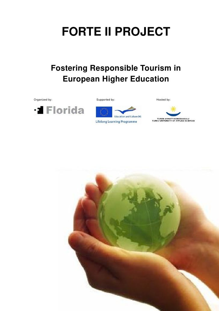 FORTE II PROJECT              Fostering Responsible Tourism in               European Higher Education  Organized by:     ...