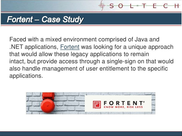 Fortent – Case Study<br />Faced with a mixed environment comprised of Java and .NET applications, Fortent was looking for ...