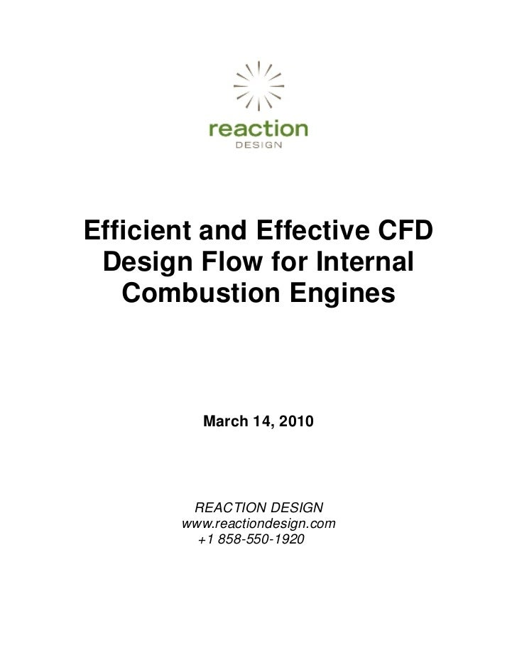 Efficient and Effective CFD Design Flow for Internal   Combustion Engines          March 14, 2010        REACTION DESIGN  ...