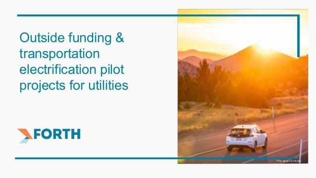 Outside funding & transportation electrification pilot projects for utilities Photo @Dylan VanWeelden