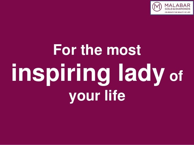 For the most inspiring lady of your life