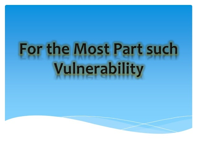 Press Vulnerability  the existence of a robust and rambunctious press  no government control of publishing and no offici...