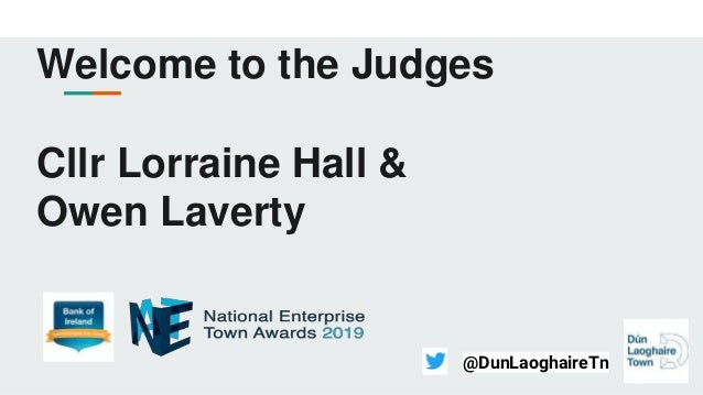 Welcome to the Judges Cllr Lorraine Hall & Owen Laverty @DunLaoghaireTn
