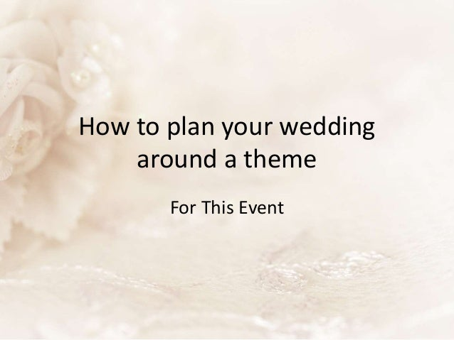 How To Pick A Wedding Theme