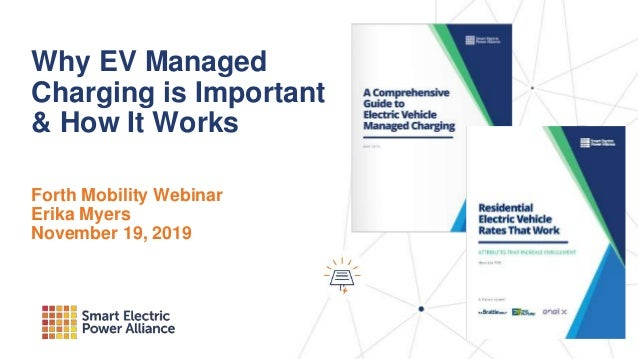Why EV Managed Charging is Important & How It Works Forth Mobility Webinar Erika Myers November 19, 2019