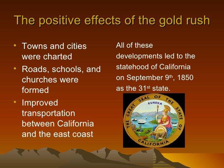 the impact of california gold rush on the native americans African americans in the gold rush in 1848 at the start of the gold rush there were but a handful of african americans in california within two years there were over 1,000 and at the end of four years there were more than 2000.