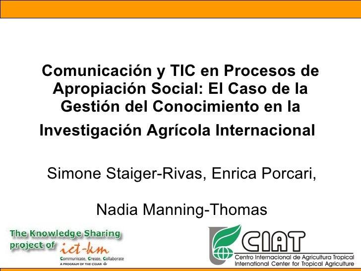Comunicación y TIC en Procesos de Apropiación Social: El Caso de la Gestión del Conocimiento en la Investigación Agrícola ...