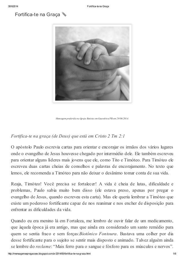 30/6/2014 Fortifica-te na Graça http://mensagensepregacoes.blogspot.com.br/2014/06/fortifica-te-na-graca.html 1/6 Mensagem...