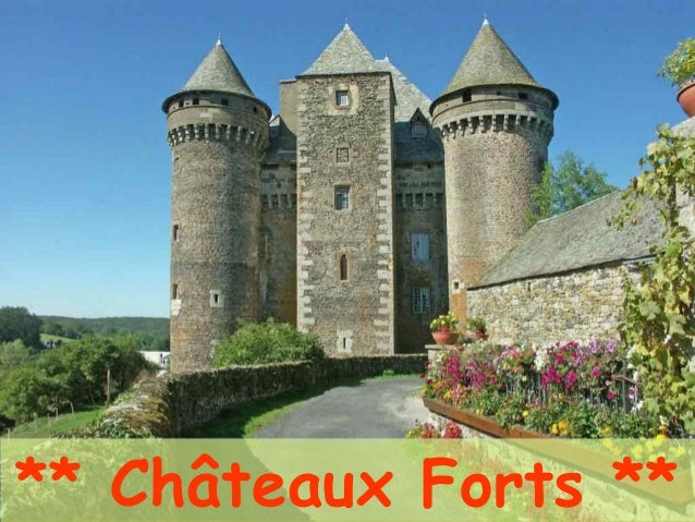 ** Châteaux Forts **** Châteaux Forts **