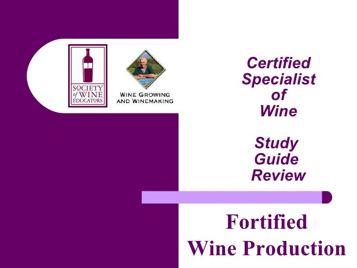 Certified Specialist of Wine Study  Guide  Review Fortified Wine Production