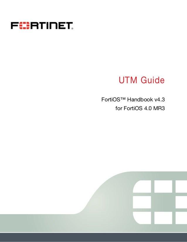 UTM Guide FortiOS™ Handbook v4.3 for FortiOS 4.0 MR3