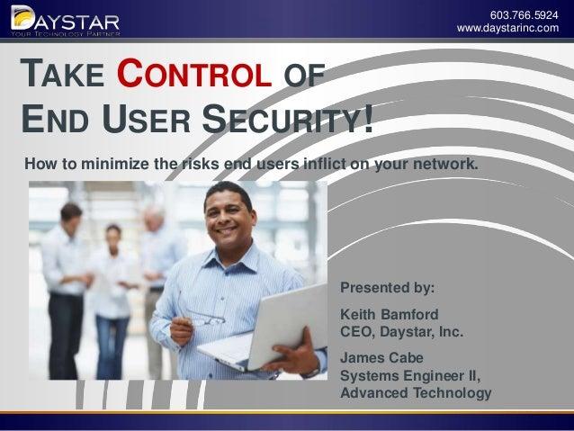 603.766.5924                                                             www.daystarinc.comTAKE CONTROL OFEND USER SECURIT...