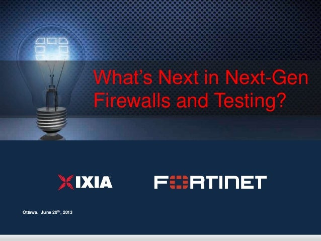 1What's Next in Next-GenFirewalls and Testing?Ottawa. June 20th, 2013