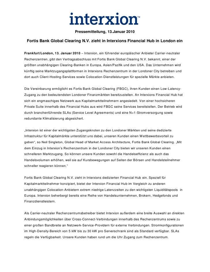 Pressemitteilung, 13.Januar 2010   Fortis Bank Global Clearing N.V. zieht in Interxions Financial Hub in London ein   Fran...
