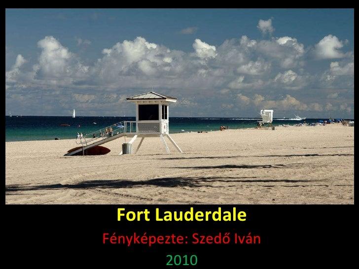 Fort Lauderdale Fényképezte: Szedő Iván 2010