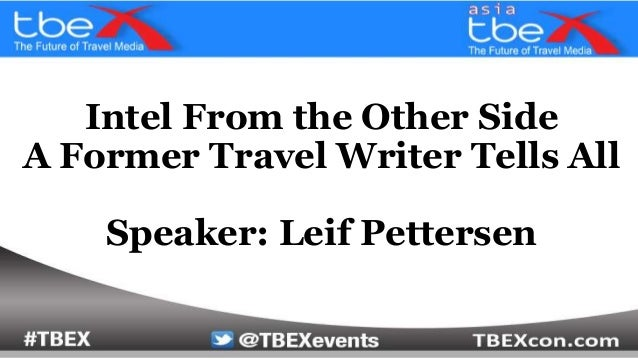 Intel From the Other Side A Former Travel Writer Tells All Speaker: Leif Pettersen