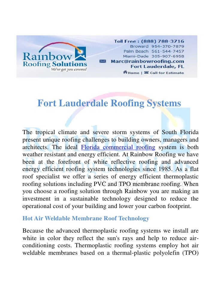 Fort Lauderdale Roofing SystemsThe tropical climate and severe storm systems of South Floridapresent unique roofing challe...
