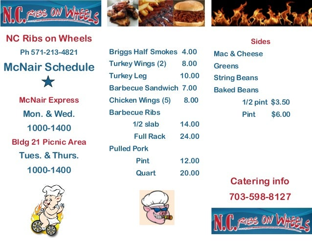NC Ribs on Wheels Ph 571-213-4821 McNair Schedule McNair Express Mon. & Wed. 1000-1400 Bldg 21 Picnic Area Tues. & Thurs. ...