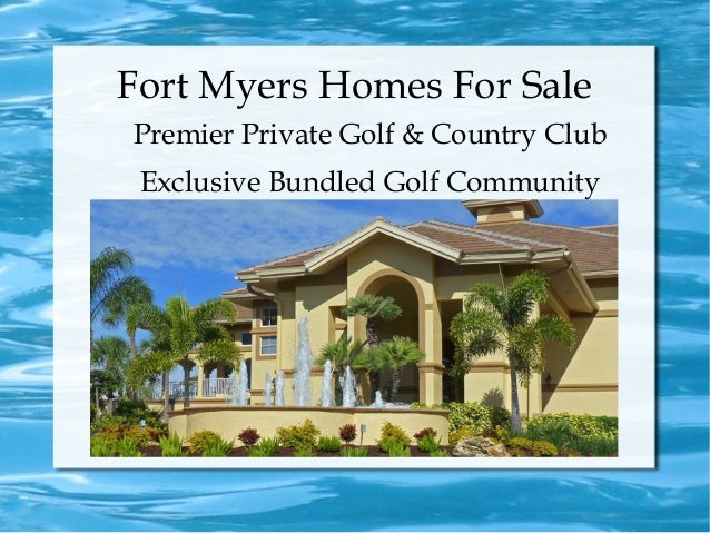 Fort Myers Homes For Sale Premier Private Golf & Country Club Exclusive Bundled Golf Community