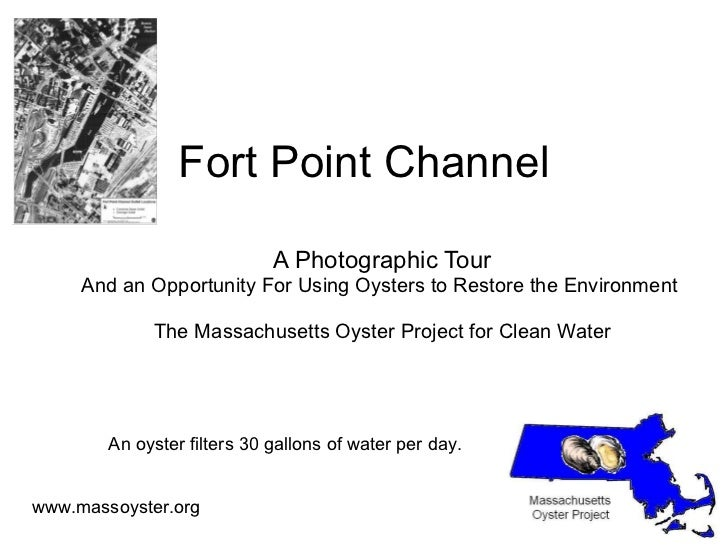 Fort Point Channel A Photographic Tour And an Opportunity For Using Oysters to Restore the Environment  The Massachusetts ...