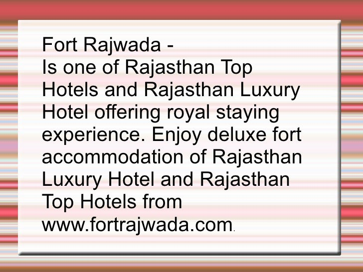 Fort Rajwada -  Is one of Rajasthan Top  Hotels and Rajasthan Luxury  Hotel offering royal staying experience. Enjoy delux...
