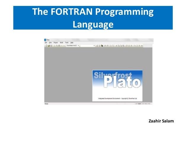 The FORTRAN Programming        Language                      Zaahir Salam