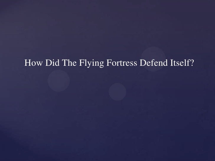 How Did The Flying Fortress Defend Itself?