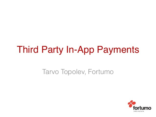Third Party In-App Payments!     Tarvo Topolev, Fortumo