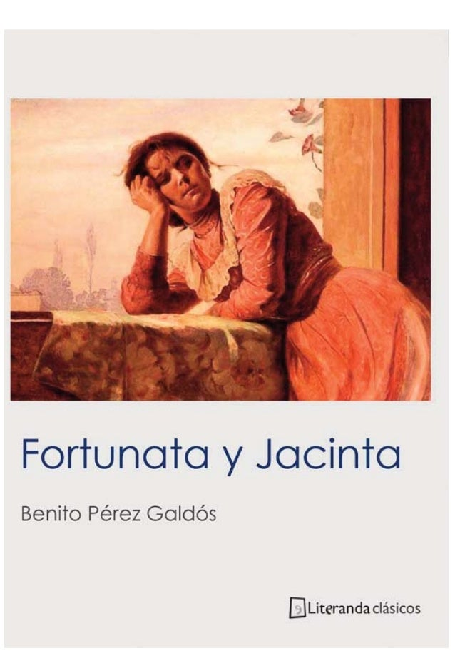 Fortunata y Jacinta dos historias de casadas Benito Pérez Galdós