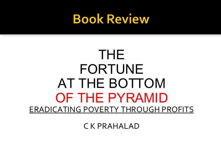 <ul><li>THE </li></ul><ul><li>FORTUNE </li></ul><ul><li>AT THE BOTTOM </li></ul><ul><li>OF THE PYRAMID </li></ul><ul><li>E...