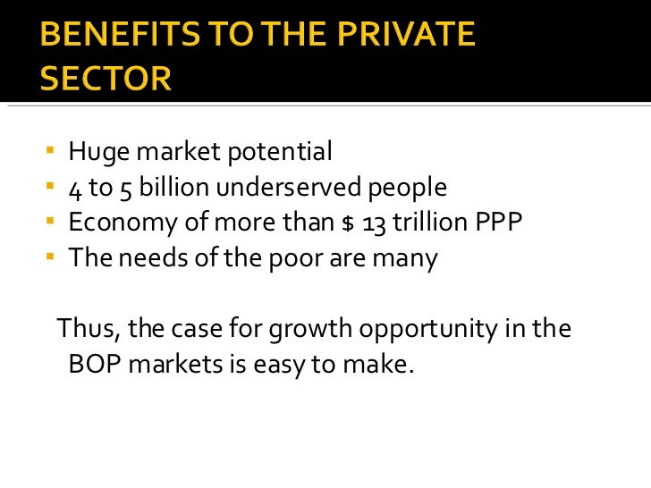 <ul><li>Huge market potential </li></ul><ul><li>4 to 5 billion underserved people </li></ul><ul><li>Economy of more than $...