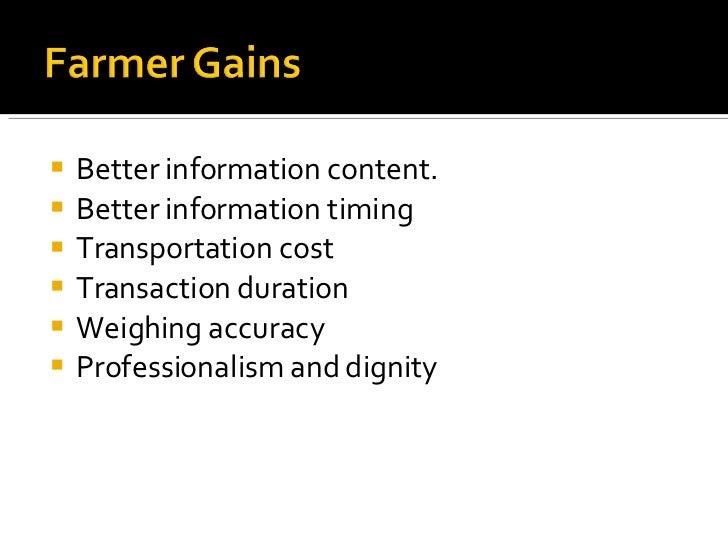 <ul><li>Better information content. </li></ul><ul><li>Better information timing </li></ul><ul><li>Transportation cost </li...