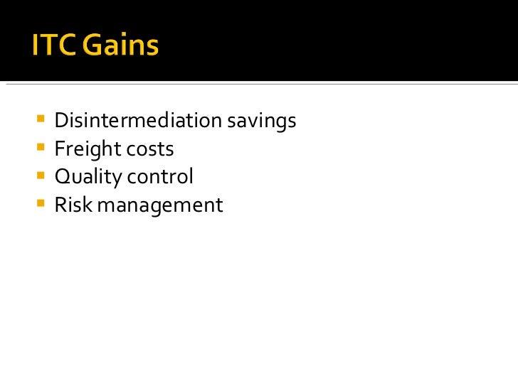 <ul><li>Disintermediation savings </li></ul><ul><li>Freight costs </li></ul><ul><li>Quality control </li></ul><ul><li>Risk...