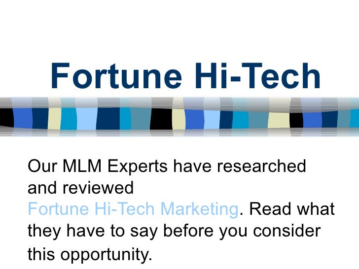 Fortune Hi-Tech Our MLM Experts have researched and reviewed  Fortune Hi-Tech Marketing . Read what they have to say befor...