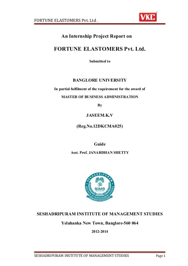 FORTUNE ELASTOMERS Pvt. Ltd .  An Internship Project Report on  FORTUNE ELASTOMERS Pvt. Ltd. Submitted to  BANGLORE UNIVER...