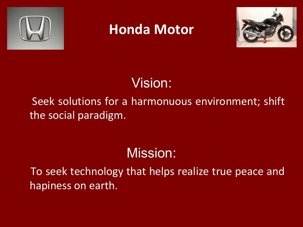 honda motor company mission statement Honda vision and mission mission statement of the volkswagen group is not available to the public on vision and mission of honda company hoet]rd 4.