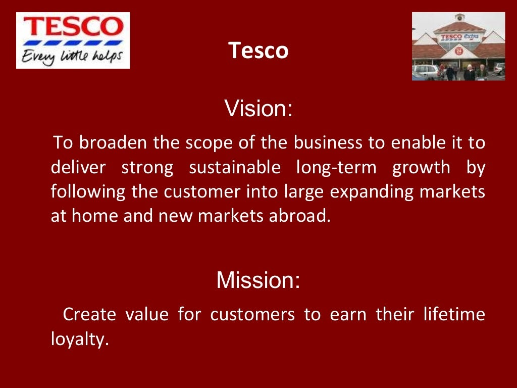 tesco mission statement Tesco mission and vision mission statement is a brief description of the higher goals of an organization it's purpose is to improve the cohesion and coherence of an.
