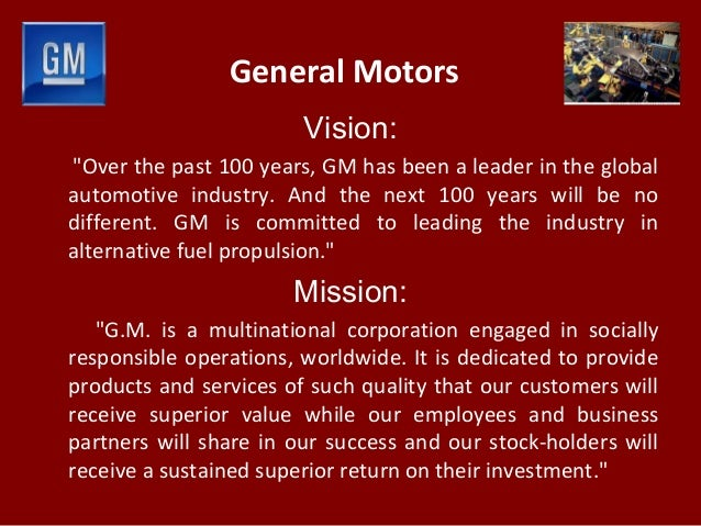 general motors long term objectives Strategic leadership: short-term stability and long  instill a long-term vision and  and general motors can be blamed on their lack of a long.
